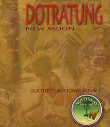 Nottoway Indian Tribe of Virginia, Inc. DoTraTung, New Moon.  New Book Release 2010.  www.nottowayindians.org